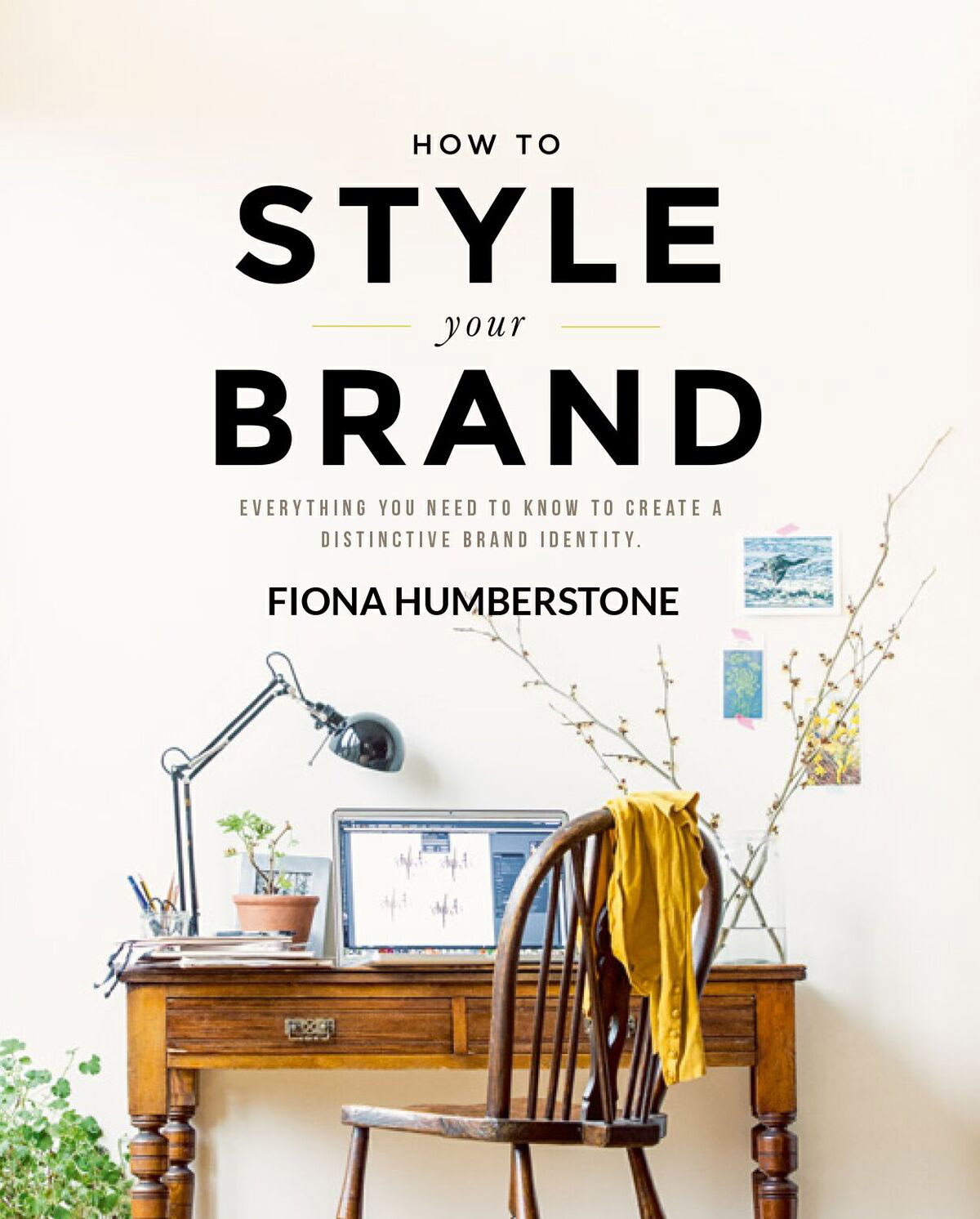 Branch | How To Style Your Brand by Fiona Humberstone